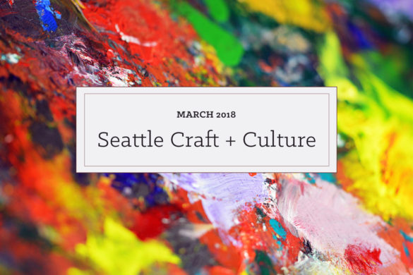 March 2018 Seattle Craft and Culture