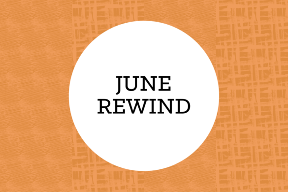 June Rewind - The Month in Review